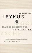 """""""Tranene til Ibykus - klassisk og romantisk tysk lyrikk"""" av Johannes Gjerdåker"""