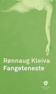"""""""Fangeteneste - prosa"""" av Rønnaug Kleiva"""