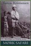 """""""Mørk safari beretningen om Henry M. Stanley"""" av Tomm Kristiansen"""