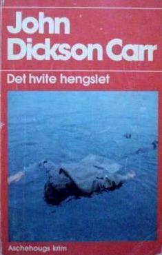 """""""Det hvite hengslet"""" av John Dickson Carr"""