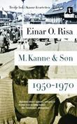 """""""M. Kanne & Søn. - 1950-1970"""" av Einar O. Risa"""