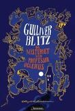 """""""Gulliver Blitz og mysteriet med professor Uglehus"""" av Ragnhild Brochmann"""