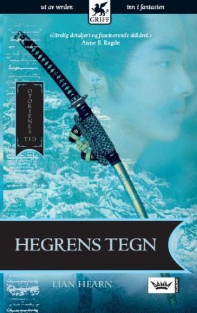"""""""Hegrens tegn - Otorienes tid"""" av Lian Hearn"""