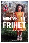 """""""Min vei til frihet"""" av Laial Janet Ayoub"""
