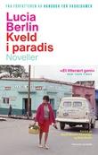 """""""Kveld i paradis - flere fortellinger"""" av Lucia Berlin"""