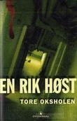 """""""En rik høst - thriller"""" av Tore Oksholen"""