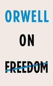 """Orwell on freedom"" av George Orwell"