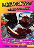 """Breakfast - Syrups & Toppings - 102 - Simple Homemade Syrup Making Recipes"" av Country Sisters Gourmet"