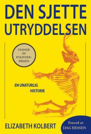 """""""Den sjette utryddelsen - en unaturlig historie"""" av Elizabeth Kolbert"""