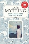 """""""Svøm med dem som drukner"""" av Lars Mytting"""
