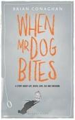 """""""When mr dog bites"""" av Brian Conaghan"""