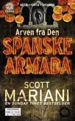"""""""Arven fra Den spanske armada"""" av Scott Mariani"""