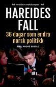 """""""Hareides fall - trettiseks dagar som endra norsk politikk"""" av Emil André Erstad"""