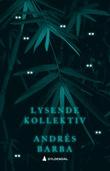 """""""Lysende kollektiv"""" av Andrés Barba"""