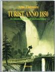 """""""Turist anno 1850 - da utlendingene kom til Gudbrandsdalen"""" av Arne Flatmoen"""