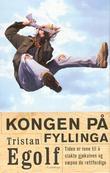 """""""Kongen på fyllinga tiden er inne til å slakte gjøkalven og væpne de rettferdige"""" av Tristan Egolf"""
