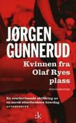 """""""Kvinnen fra Olaf Ryes plass - kriminalroman"""" av Jørgen Gunnerud"""