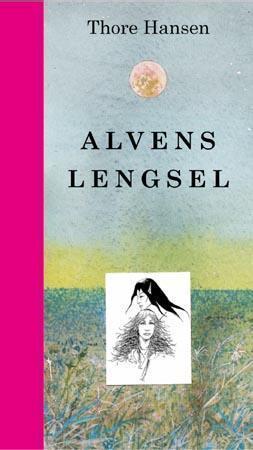 """""""Alvens lengsel"""" av Thore Hansen"""