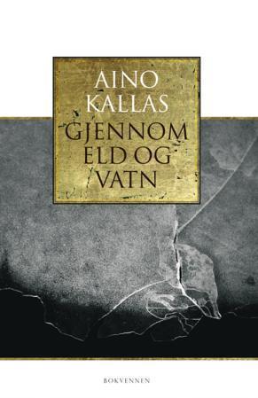 """""""Gjennom eld og vatn"""" av Aino Kallas"""