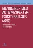 """""""Mennesker med autismespekterforstyrrelser (ASD) - utfordringer i tiltak og behandling"""" av Harald Martinsen"""