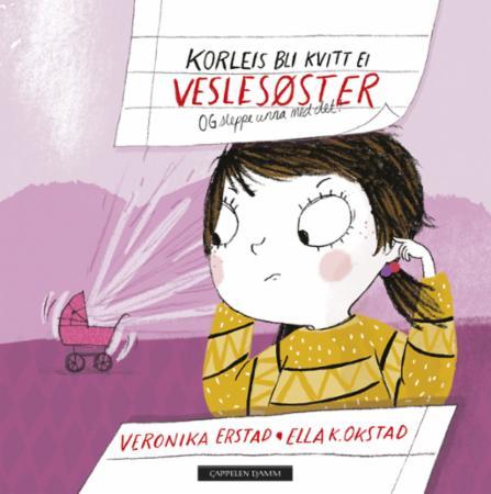 """""""Korleis bli kvitt ei veslesøster - og sleppe unna med det!"""" av Veronika Erstad"""