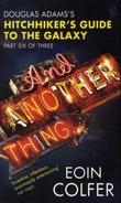 """""""And another thing - Douglas Adams's Hitchhiker's guide to the galaxy"""" av Eoin Colfer"""