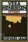 """""""Spydet - Bodvars saga"""" av Vera Henriksen"""