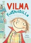 """""""Vilma fantasidilla"""" av Abby Hanlon"""
