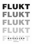 """""""Flukt - noveller"""" av Håkon Øvreås"""