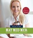 """""""Mat med mer hverdagsmat for glede, overskudd og helse"""" av Berit Nordstrand"""