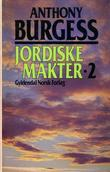 """Jordiske makter 2"" av Anthony Burgess"