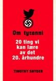 """""""Om tyranni - 20 ting vi kan lære av det 20. århundre"""" av Timothy Snyder"""