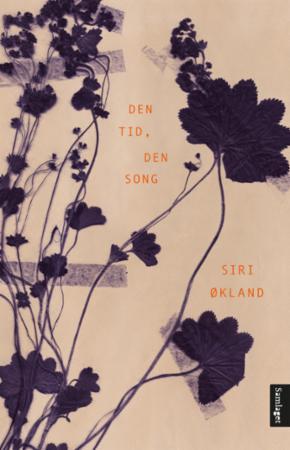 """""""Den tid, den song - dikt"""" av Siri Økland"""
