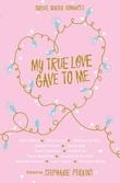 """""""My true love gave to me - festive stories"""" av Stephanie Perkins"""