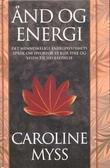 """""""Ånd og energi - det menneskelige energisystemets språk om hvorfor vi blir syke og veien til helbredelse"""" av Caroline Myss"""