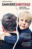 """""""Samværssabotasje - norske fedre deler sine historier"""" av Camilla Fossum Pettersen"""
