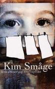 """""""Koksbiter og trollsplint - roman"""" av Kim Småge"""