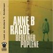 """""""Berlinerpoplene"""" av Anne B. Ragde"""
