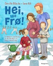 """""""Hei, lille frø! - en faktabok for hele familien om den lille babyen som vokser i mammas mage"""" av Camilla Otterlei"""