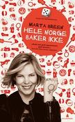 """""""Hele Norge baker ikke - om kvinnekamp, cupcakes og slaget som aldri er vunnet"""" av Marta Breen"""
