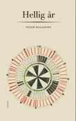 """""""Hellig år en vandring gjennom kirkeåret"""" av Peter Halldorf"""