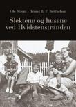 """""""Slektene og husene ved Hvidstenstranden"""" av Ole Strøm"""