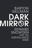 """Dark Mirror - Edward Snowden and the American Surveillance State"" av Barton Gellman"