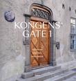 """""""Kongens gate 1 - bygningen, historien, menneskene"""" av Lars Roede"""
