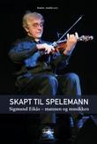 """Skapt til spelemann - Sigmund Eikås - mannen og musikken"" av Jostein Aardal"
