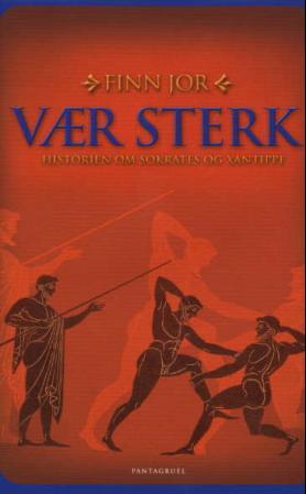 """""""Vær sterk - historien om Sokrates og Xantippe"""" av Finn Jor"""