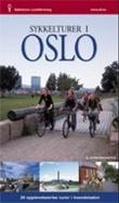 """""""Sykkelturer i Oslo 20 opplevelsesrike turer i hovedstaden"""" av Even Saugstad"""