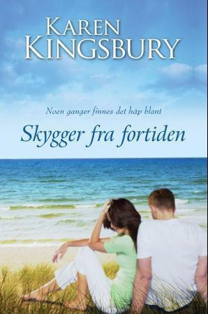 """""""Skygger fra fortiden"""" av Karen Kingsbury"""
