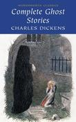 """Complete Ghost Stories (Wordsworth Classics)"" av Charles Dickens"