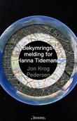 """""""Bekymringsmelding for Hanna Tidemann - roman"""" av Jon Krog Pedersen"""